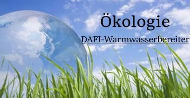 Ökologie Dafi Warmwasserbereiter