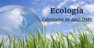 Ecología Dafi calentadores de agua